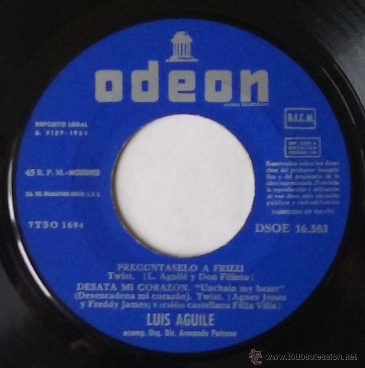 Discos de vinilo: LUIS AGUILE. PREGUNTASELO A FRIZZI, DESATA MI CORAZON...ODEON. 1964. VINILO SIN PORTADA. - Foto 2 - 54183725