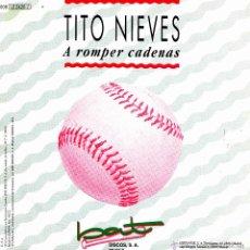 Discos de vinilo: TITO NIEVES-A ROMPER CADENAS SINGLE VINILO 1991 PROMOCIONAL SPAIN SINGLE VINILO 1991 PROMOCIONAL . Lote 54204119