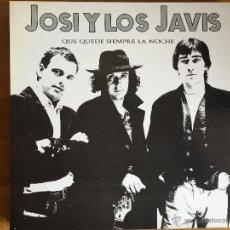 Discos de vinilo: JOSI Y LOS JAVIS: QUE QUEDE SIEMPRE LA NOCHE. Lote 54212139