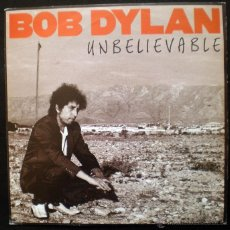 Disques de vinyle: BOB DYLAN - UNBELIEVABLE SINGLE. Lote 54215504