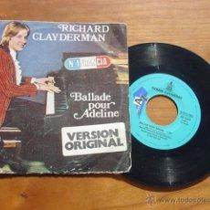 Discos de vinilo: SINGLE RICHARD CLAYDERMAN. BALLADE POUR ADELINE. Nº1 EN FRANCIA AÑO . Lote 54237955