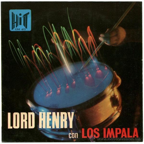 LORD HENRY CON LOS IMPALA - CANSADO DE ESPERAR / HANG ON SLOOPY / TU ME QUIERES / REGRESA NUEVAMENTE (Música - Discos de Vinilo - EPs - Grupos Españoles 50 y 60)