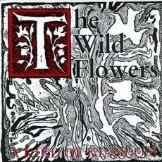 Discos de vinilo: THE WILD FLOWERS - A KIND OF KINGDOM . Lote 54242311