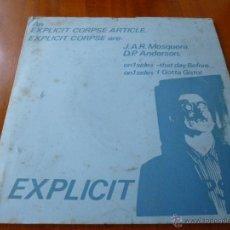 Discos de vinilo: EXPLICIT CORPSE-THAT DAY BEFORE-I GOTTA GIDTO-SINGLE.. Lote 54246023