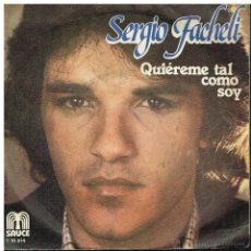 Disques de vinyle: SEGIO FACHELI - QUIEREME TAL COMO SOY / QUIERO LLEVARTE CONMIGO - SINGLE 1979. Lote 54249032