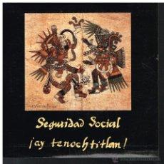 Discos de vinilo: SEGURIDAD SOCIAL - AY TENOCHTITLAN - SINGLE 1991. Lote 54249671