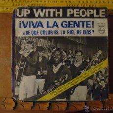 Discos de vinilo: PEQUEÑO DISCO SINGLE - UP WITH PEOPLE VIVA LA GENTE. Lote 54256099