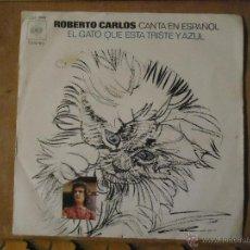 Discos de vinilo: PEQUEÑO DISCO SINGLE - ROBERTO CARLOS CANTA EN ESPAÑOL EL GATO QUE ESTA TRISTE Y AZUL. Lote 54256470