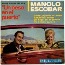 Discos de vinilo: MANOLO ESCOBAR – UN BESO EN EL PUERTO (BSO) - EP SPAIN 1966 - BELTER 51.242. Lote 54268024