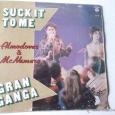 Discos de vinilo: ALMODOVAR & MCNAMARA - GRAN GANGA SUCK IT TO ME - 1982. Lote 54268361