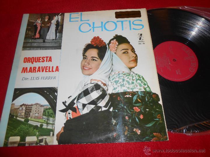 ORQUESTA MARAVELLA EL CHOTIS LP 1965 ZAFIRO EXCELENTE ESTADO GATEFOLD (Música - Discos - LP Vinilo - Clásica, Ópera, Zarzuela y Marchas)