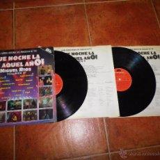 Discos de vinilo: MIGUEL RIOS QUE NOCHE LA DE AQUEL AÑO VOLUMEN II B.S.O. EL ULTIMO DE LA FILA NACHA POP 2 LP VINILO. Lote 54291878