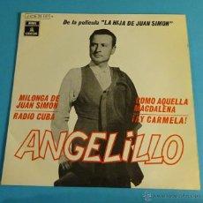 Discos de vinilo: ANGELILLO. DE LA PELÍCULA LA HIJA DE JUAN SIMÓN. Lote 54296190
