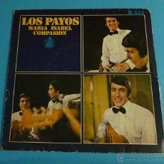 Discos de vinilo: LOS PAYOS. MARIA ISABEL. COMPASIÓN. Lote 54296639