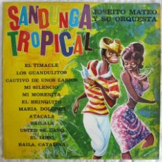 Discos de vinilo: SANDUGA TROPICAL JOSEITO MATEO Y SU ORQUESTA. Lote 54299718