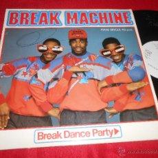 BREAK MACHINE Break Dance PArty VOCAL/Instrumental 12 MX 1984 PROMO HIP HOP RAP spain
