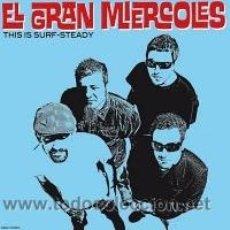 Discos de vinilo: EL GRAN MIERCOLES - THIS IS SURF-STEADY. Lote 54311469