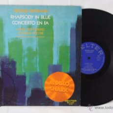 Discos de vinilo: DISCO LP VINILO - GEORGE GERSHWIN. RHAPSODY IN BLUE. CONCIERTO EN FA - BELTER, AÑO 1971. Lote 54338923