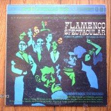 Discos de vinilo: FLAMENCO SPECTACULAR (JUERGA FLAMENCA) PEDRO DEL VALLE Y HEREDIA (GUITARRAS) PEPE EL CULATA..... Lote 54345909