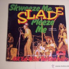 Discos de vinilo: SINGLE - SLADE (SKWEEZE ME, PLEEZE ME) POLYDOR-1973. Lote 54352375