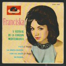 Discos de vinilo: FRANCISKA - V FESTIVAL DE LA CANCION MEDITERRANEA - S, EN VA ANAR + 3.-EP POLYDOR 1963 . Lote 54362415