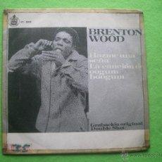 Discos de vinilo: BRENTON WOOD.HAZME UNA SEÑA/LA CANCION DE OOGUM BOOGUM.(HISPAVOX 1967) SG. Lote 54374261