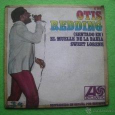 Discos de vinilo: OTIS READDING. SENTADO EN EL MUELLE DE LA BAHÍA. SWEET LORENE. ATLANTIC 1967 SG. Lote 54374329