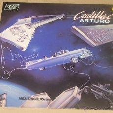 Discos de vinilo: CADILLAC ARTURO + TOCAME, SIENTEME MAXI POLYDOR 1984. Lote 54380267