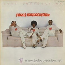 Discos de vinilo: THE HUES CORPORATION - LOVE CORPORATION 75 !! ORG EDIT USA !!! PRECINTADO !!!!. Lote 54386333
