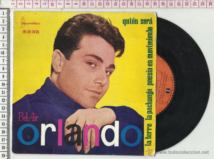 11.256 DISCO VINILO SINGLE, ORLANDO, BEL AIR, LA TERRE, QUIEN SERA, LA PACHANGA (Música - Discos - Singles Vinilo - Canción Francesa e Italiana)