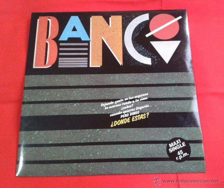 BANCO - DONDE ESTAS (1985) MAXI SINGLE (Música - Discos de Vinilo - Maxi Singles - Grupos Españoles de los 70 y 80)