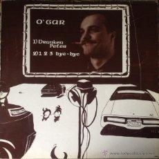 Discos de vinilo: O'GAR - DRUNKEN PETER / 1,2,3, BYE BYE . MAXI SINGLE . 1985 VICTORIA. Lote 54389483