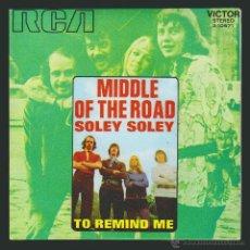 Discos de vinilo: SINGLE MIDDLE OF THE ROAD. SOLEY SOLEY./TO REMIND ME.SINGLE RCA.REEDICIÓN 1984. Lote 54393607