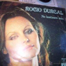 Discos de vinilo: ROCIO DURCAL - NO LASTIMES MAS - 1978. Lote 56219046
