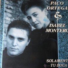 Discos de vinilo: PACO ORTEGA E ISABEL MONTERO - SOLAMENTE TU BOCA . MAXI SINGLE . 1989 HISPAVOX. Lote 54408948