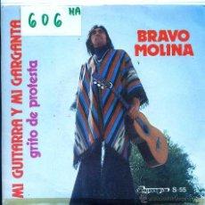 Discos de vinilo: BRAVO MOLINA / MI GUITARRA Y MI GARGANTA / GRITO DE PROTESTA (SINGLE 1976). Lote 54429219