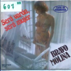 Discos de vinilo: BRAVO MOLINA / SERA VARON, SERA MUJER / LA ULTIMA CANCION (SINGLE 1979). Lote 54429232