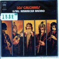 Discos de vinilo: LOS CALCHAKIS / USKIL / AMANECER ANDINO (SINGLE PROMO 1971). Lote 54429267