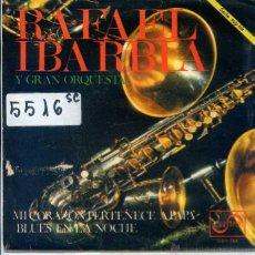 Discos de vinilo: RAFAEL IBARBIA / MI CORAZON PERTENECE A PAPA / BLUES EN LA NOCHE (SINGLE PROMO 1967). Lote 54430671