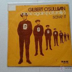 Discos de vinilo: GILBERT O'SULLIVAN - ALONE AGAIN (NATURALLY) / SAVE IT (1972). Lote 54434619