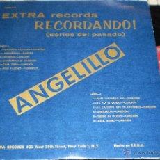 Discos de vinilo: ANGELILLO EXTRA RECORDS LP RECORDANDO!.U.S.A.RAREZA. Lote 54435674