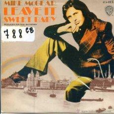 Discos de vinilo: MIKE MCGEAR (HERMANO DE PAUL MCCARTNEY) LEAVE IT / SWEET BABY (SINGLE 1974). Lote 54442127