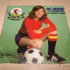 Discos de vinilo: MARÍA JESÚS Y SU ACORDEÓN - PALOMITA DEL MUNDIAL 82 / EL TIROLIRO - SINGLE 1981. Lote 54445302
