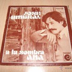 Discos de vinilo: JOSE UMBRAL NOVOLA 1977 A LA SOMBRA / ANA. Lote 54445411