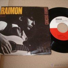 Discos de vinilo: RAIMON EP 45 RPM CANÇONS D`AMOR EDIGSA ESPAÑA 1965. Lote 54447909