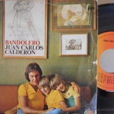 Discos de vinilo: JUAN CARLOS CALDERON-SINGLE BANDOLERO -1974. Lote 54449936
