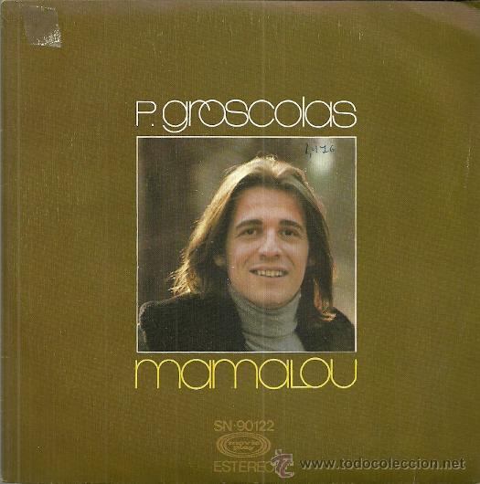 P. GROSCOLAS CANTA EN ESPAÑOL SINGLE SELLO MOVIEPLAY AÑO 1976 EDITADO EN ESPAÑA (Música - Discos - Singles Vinilo - Canción Francesa e Italiana)