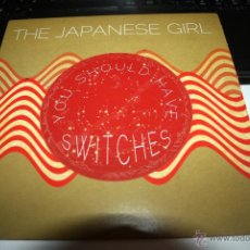 Discos de vinilo: THE JAPANESE GIRL- YOU SHOULD HAVE SWITCHES. PSYCHOBILLY, LO-FI, GARAGE ROCK. Lote 54469279