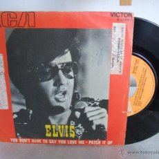 Discos de vinilo: ELVIS PRESLEY - YOU DON'T HAVE TO SAY YOU LOVE ME / PATCH IT UP - RCA 3-10582, 1971 (VG / EX). Lote 52138211