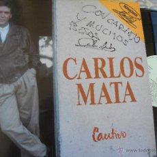 Discos de vinilo: CARLOS MATA -CAUTIVO -LP 1990 -FIRMADO Y DEDICADO -BUEN ESTADO. Lote 54474530